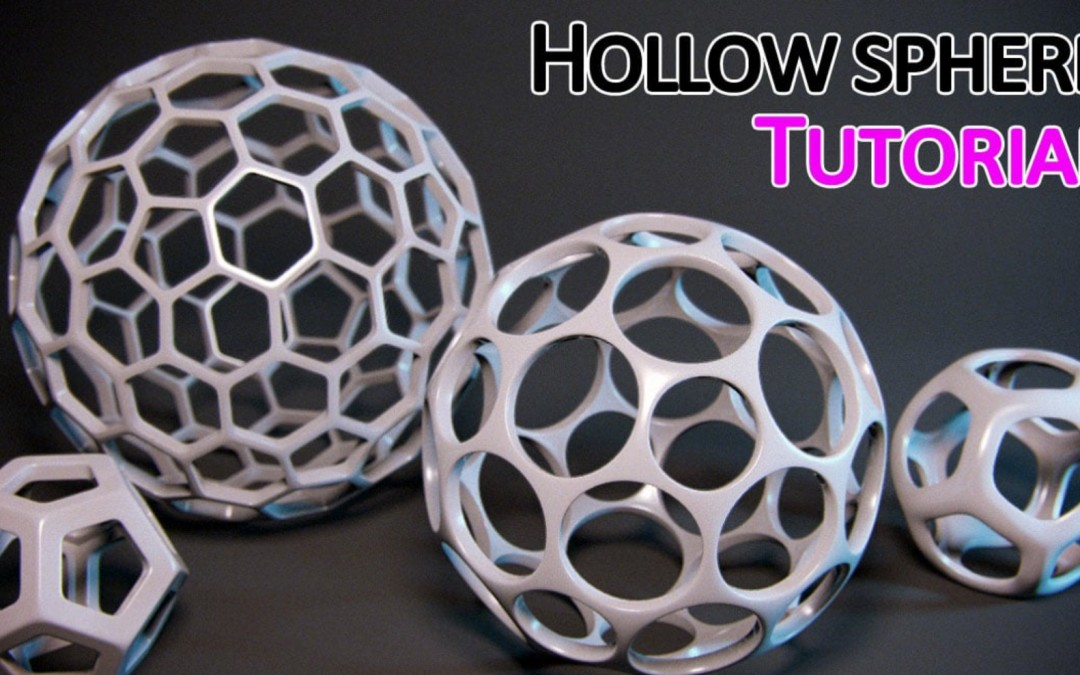 Modelling tips – Create a hollow sphere